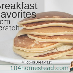 Breakfast Favorites Made from Scratch