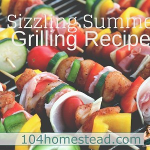 18 Sizzlin' Summer Grill Recipes