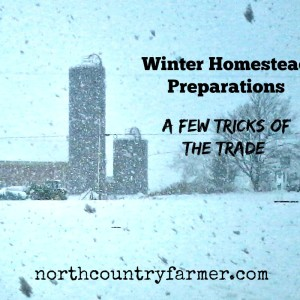 Winter Homestead Preparations ~ A Few Tricks of The Trade