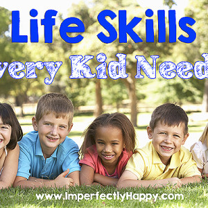 Life Skills Every Kid Needs