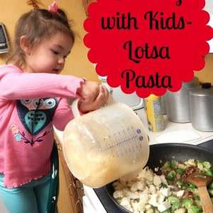 Cooking with Kids-Lotsa Pasta