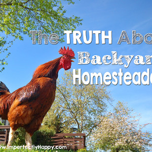 The Truth About Backyard Homesteaders