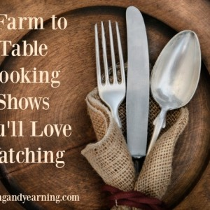 4 Farm to Table Cooking Shows You'll Love Watching