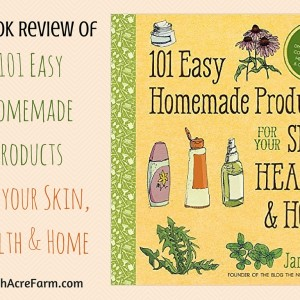 Book Review: '101 Easy Homemade Products for Your Skin, Health & Home'