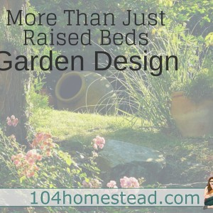 Garden Design: More Than Just Raised Beds