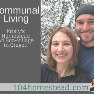 The Communal Homestead: Kristy's Story