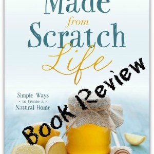 The Made From Scratch Life Book Review
