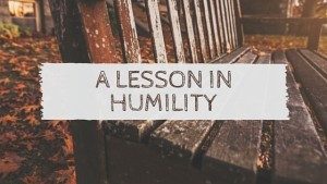 A Lesson in Humility