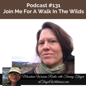 Podcast #131: Join Me On A Walk In The Wilds