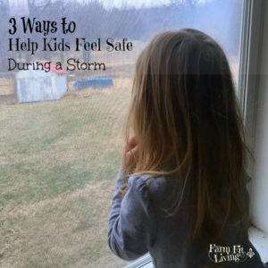 How to Help Kids Feel Safe During A Storm