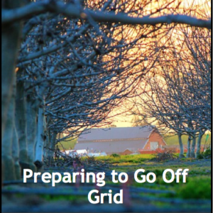 Preparing to Go Off-Grid