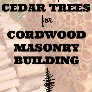 How to Prep Cedar Trees for Cordwood Masonry