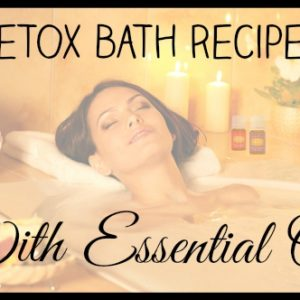 DIY Detox Bath Recipe with Essential Oils