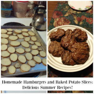 Homemade Hamburgers and Baked Potato Slices: Delicious Summer Recipes!