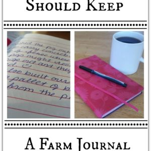 5 Reasons You Should Keep A Farm Journal