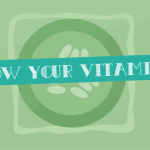 Grow Your Vitamins