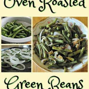 Fancy Roasted Green Beans