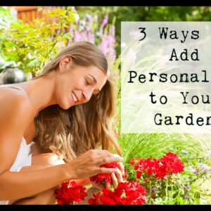 3 Ways to Add Personality to Your Garden