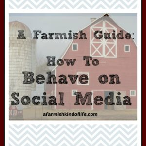 A Farm Girl's Guide to Behaving on Social Media