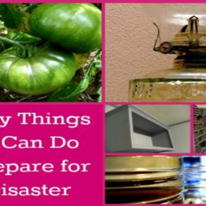 5 Easy Things You Can Do to Prepare for A Disaster