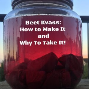 Wondering What to Do With all Those Beets? Make Beet Kvass for Your Health!
