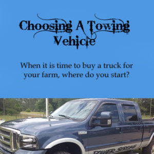 Choosing A Towing Vehicle for your Farm