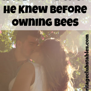 7 Things My Husband Wished He Knew Before Owning Bees