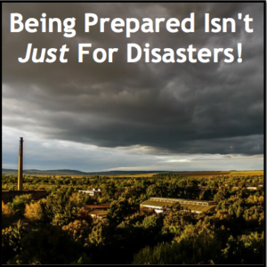 Prepping is for More Than Disasters!