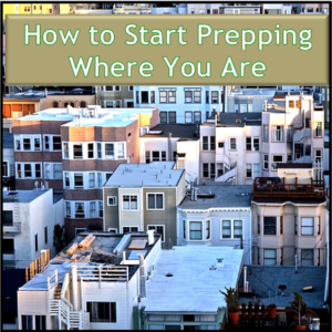 Start Prepping Where You Are