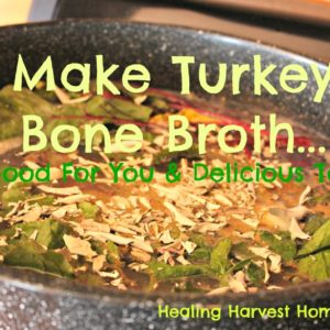 How to Make Turkey Bone Broth—SO Delicious and Good for You and the Fam!