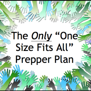 There's Only One Prepper Plan That Fits Everyone
