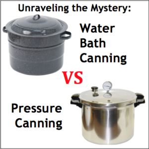 The Difference Between Water Bath and Pressure Canning