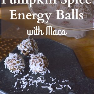 Pumpkin Spice Energy Balls with Maca