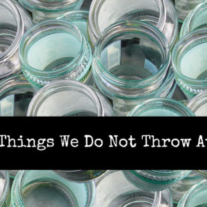 20 Things We Do Not Throw Away