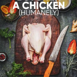 7 Steps to Humanely Kill, Pluck, and Clean Your Chickens