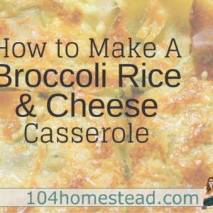 Broccoli, Rice & Cheese Casserole