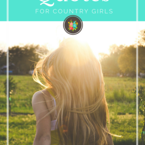19 Inspirational Quotes for a Country Girl