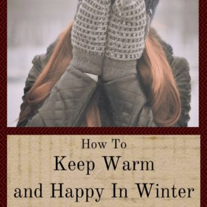How To Keep Warm And Happy In Winter With No Heat