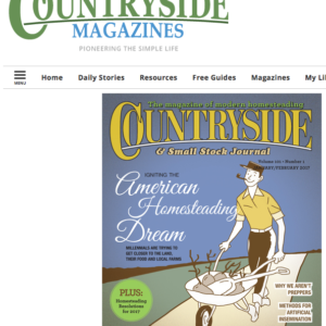 My Cover Story For Countryside Magazine – Jan/Feb. 2017 – Igniting The American Homesteading Dream