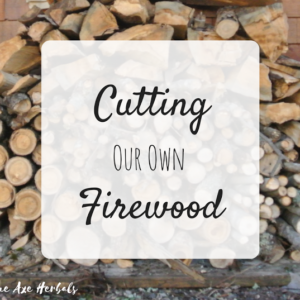 Cutting Our Own Firewood