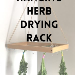 How we made our own Herb Drying Rack! And, you can too!