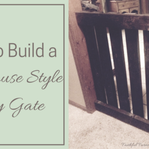 Building a Farmhouse Style Baby Gate