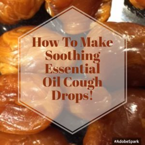 How To Make Soothing Essential Oil Cough Drops!