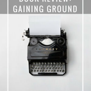 Book Review: Gaining Ground