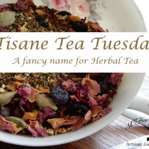 Tisane Tuesday- Tea and Treats