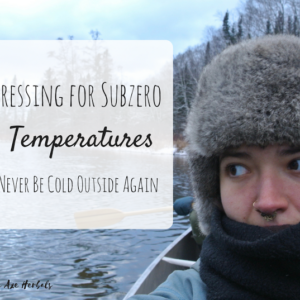 Dressing for Subzero Temperatures: Never Be Cold Outside Again