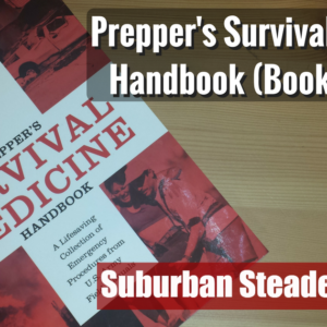 Prepper's Survival Medicine Handbook (Book Review)