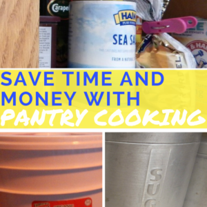 Save Time and Money with Pantry Cooking