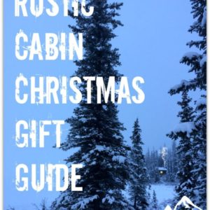 Rustic Cabin Christmas Gift Guide