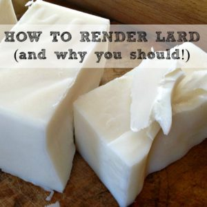 How to Render Lard – And Why You Should!